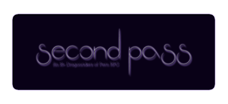Second Pass Weyr | 18+ Canon Pern Play By Post RPG